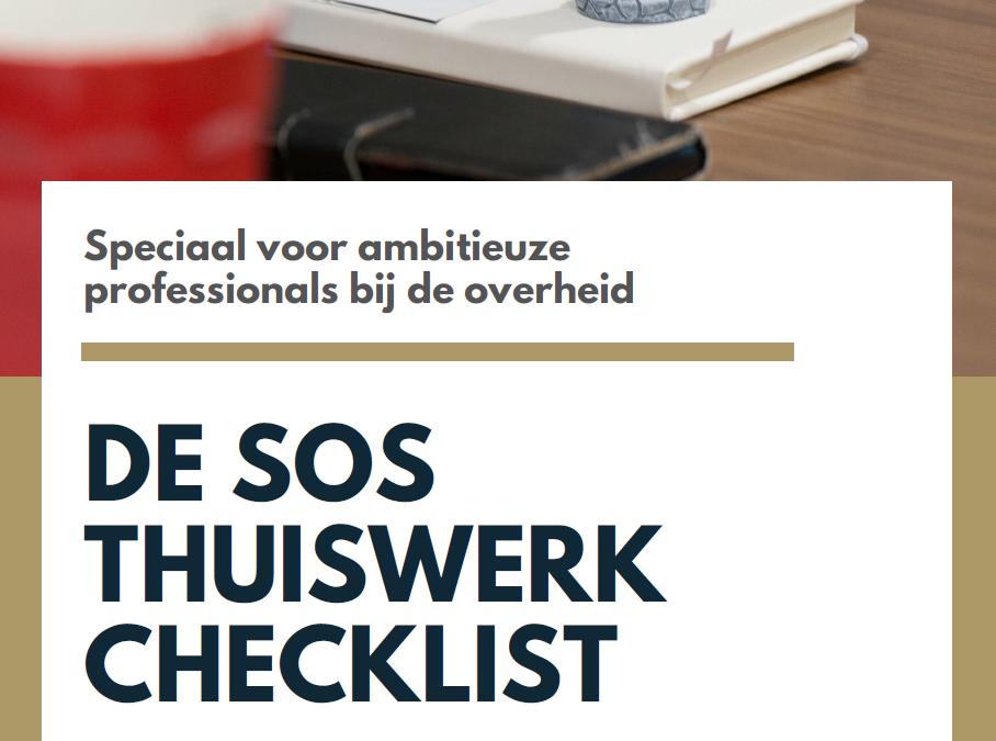 SOS Thuiswerk Checklist voor ambitieuze ambtenaren